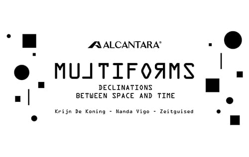 Alcantara | Multiforms, declinations between space and time