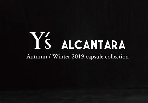 Alcantara and Y's – Autumn / Winter 2019 Capsule collection