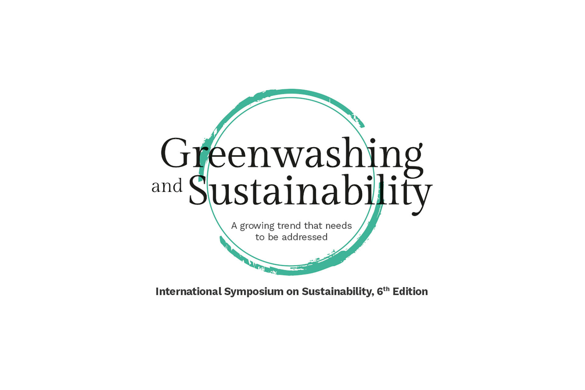 """6th International Symposium on Sustainability """"GREENWASHING AND SUSTAINABILITY: a growing trend that needs to be addressed"""""""